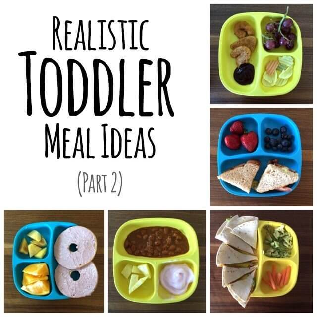 Realistic Toddler Meal Ideas Part 2