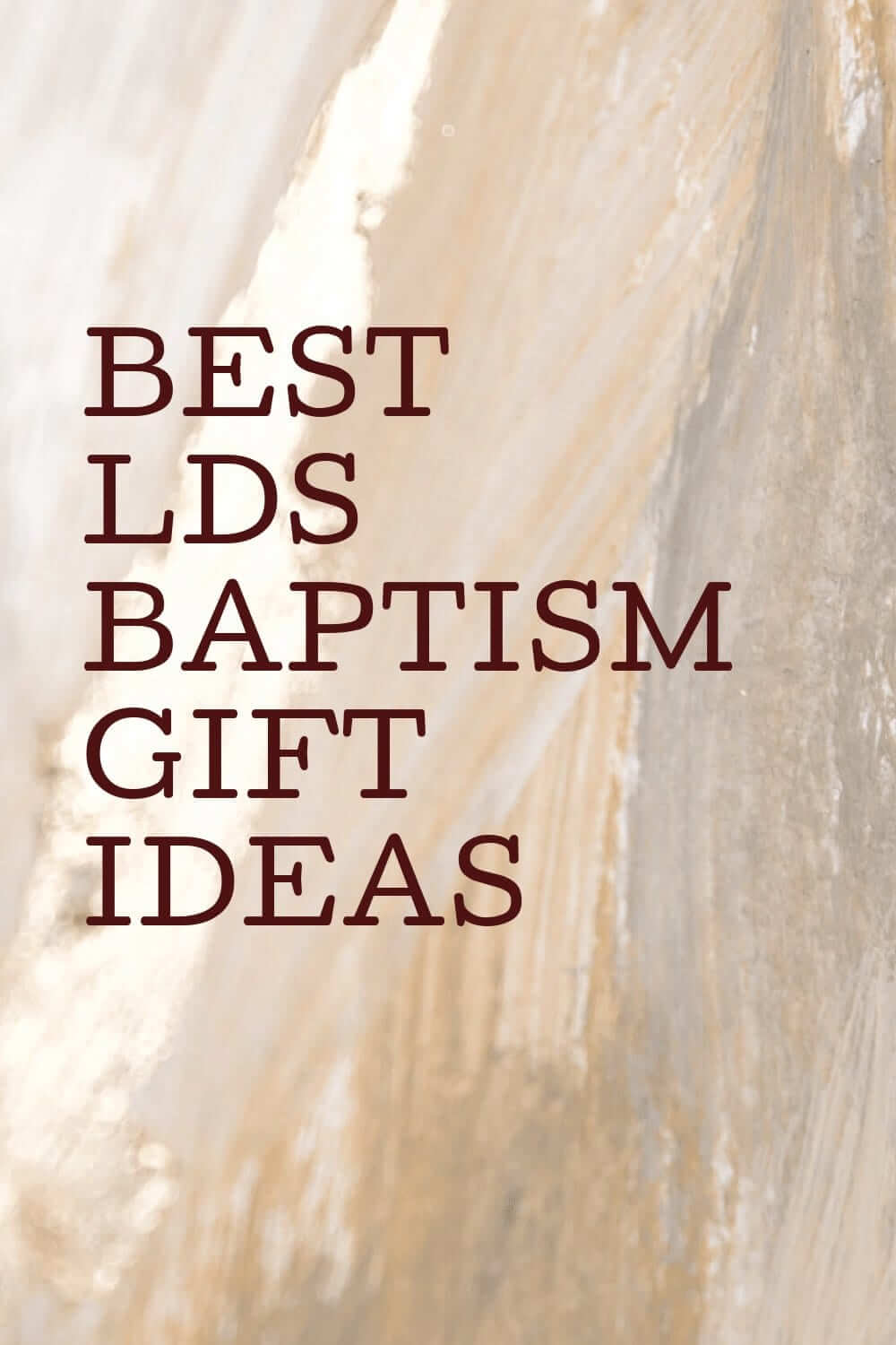 Best LDS Baptism Gifts